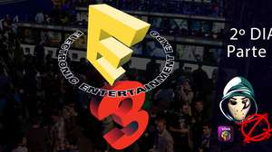 Zangado na E3: segundo dia (parte 1)