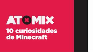 10 Curiosidades Minecraft